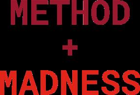 Method + Madness